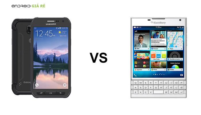 So sánh Galaxy S6 Active vs Blackberry Passport