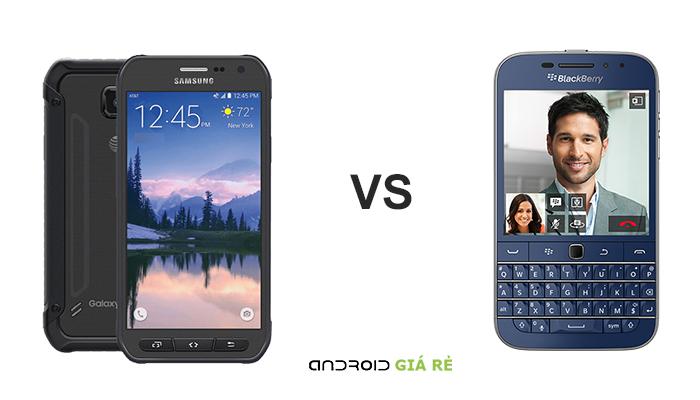So sánh Samsung Galaxy S6 Active vs Blackberry Classic