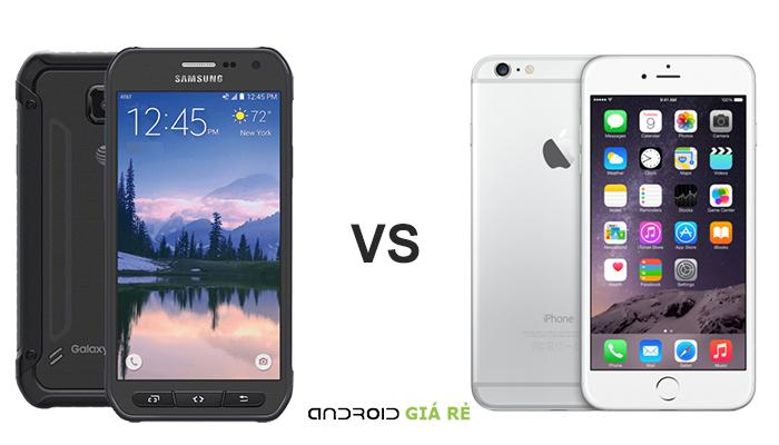 Các so sánh Samsung Galaxy S6 Active vs iPhone 6