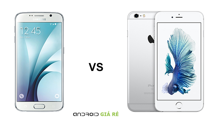Những so sánh Samsung S6 và iPhone 6