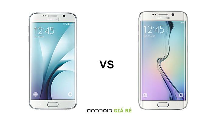Những so sánh Samsung S6 và S6 Edge